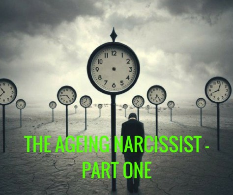 THE AGEING NARCISSIST -PART ONE