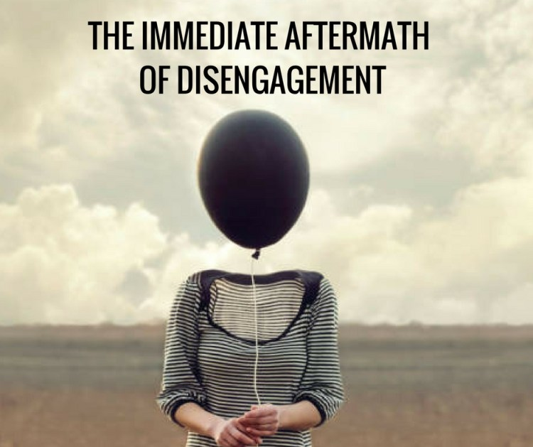 THE IMMEDIATE AFTERMATH OF DISENGAGEMENT