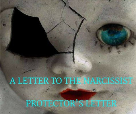 A LETTER TO THE NARCISSISTPROTECTOR'S LETTER
