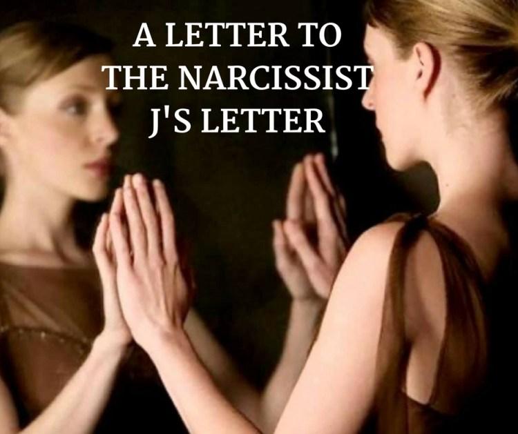 A LETTER TOTHE NARCISSISTJ'S LETTER