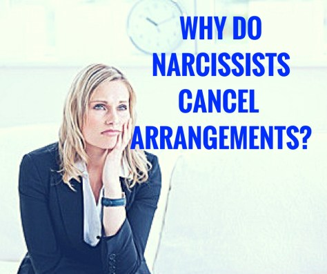 WHY DONARCISSISTSCANCEL ARRANGEMENTS?