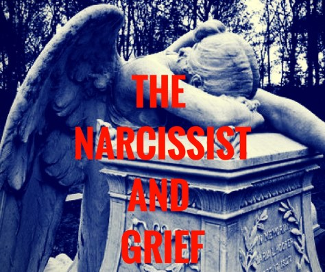 THE NARCISSISTAND GRIEF