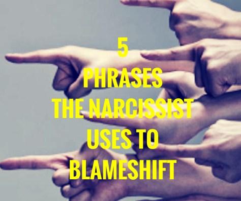 5PHRASESTHE NARCISSISTUSES TOBLAMESHIFT