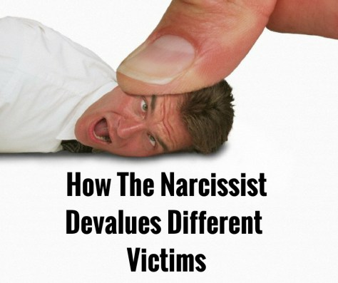 How The NarcissistDevalues Different Victims