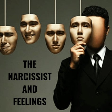 THE NARCISSIST AND FEELINGS