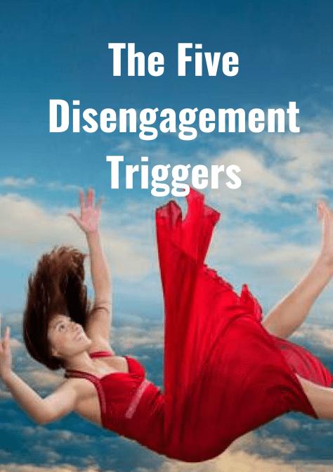 the five disengagement triggers