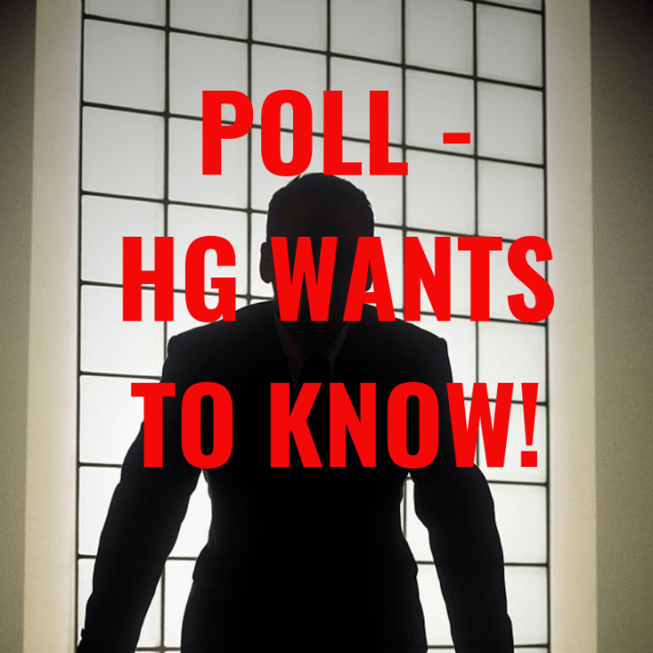 POLL - HG WANTS TO KNOW!