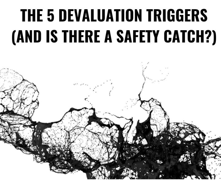 THE 5 DEVALUATION TRIGGERS (AND IS THERE A SAFETY CATCH_)