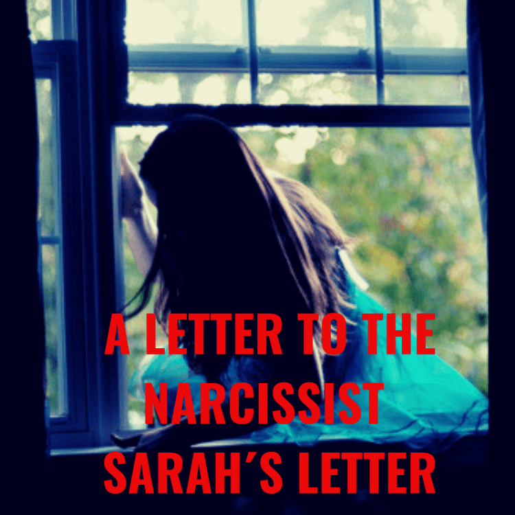 A LETTER TO THE NARCISSIST SARAH´S LETTER
