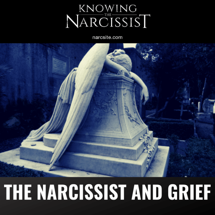 THE NARCISSIST AND GRIEF