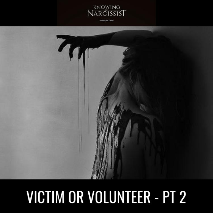 VICTIM OR VOLUNTEER - PT 2