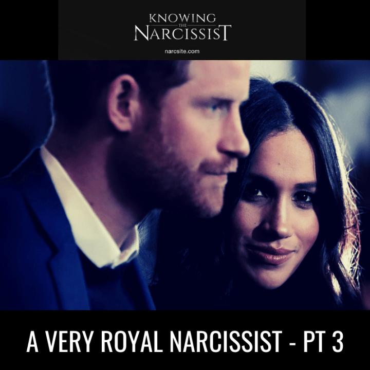 A VERY ROYAL NARCISSIST - PT 3