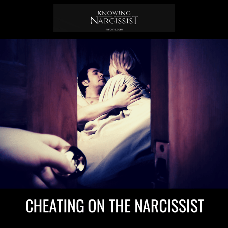 CHEATING ON THE NARCISSIST