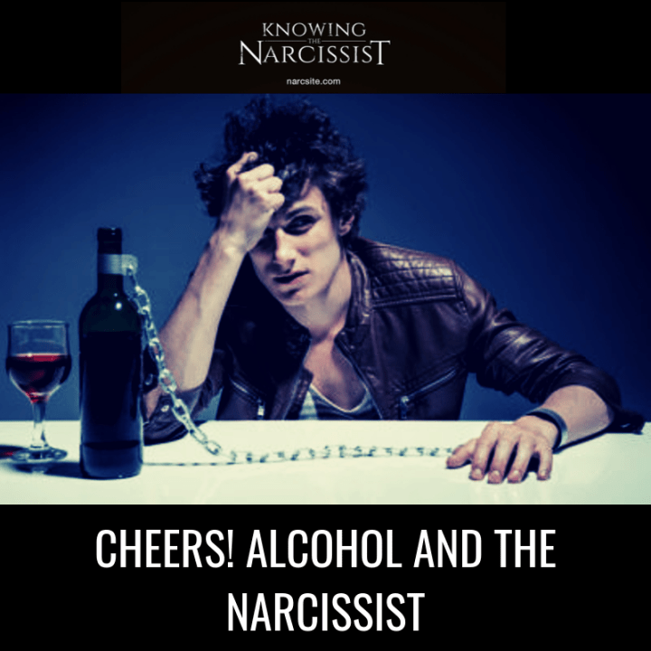 CHEERS! ALCOHOL AND THE NARCISSIST