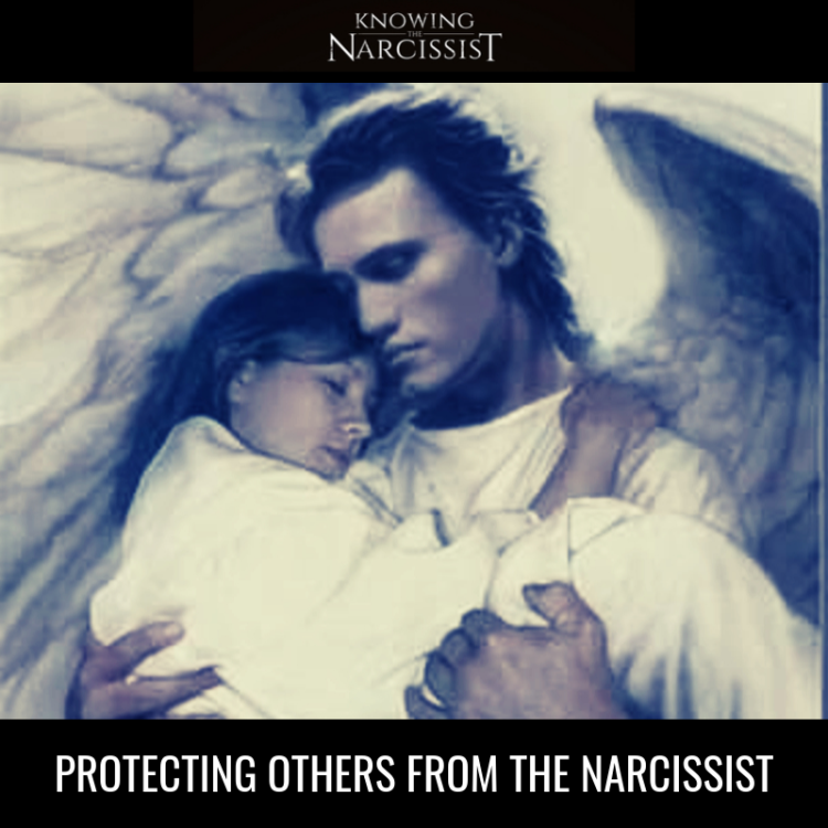 PROTECTING OTHERS FROM THE NARCISSIST