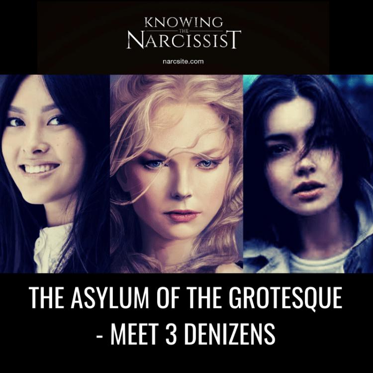 THE ASYLUM OF THE GROTESQUE - MEET 3 DENIZENS