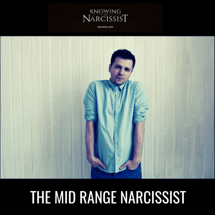 THE MID RANGE NARCISSIST