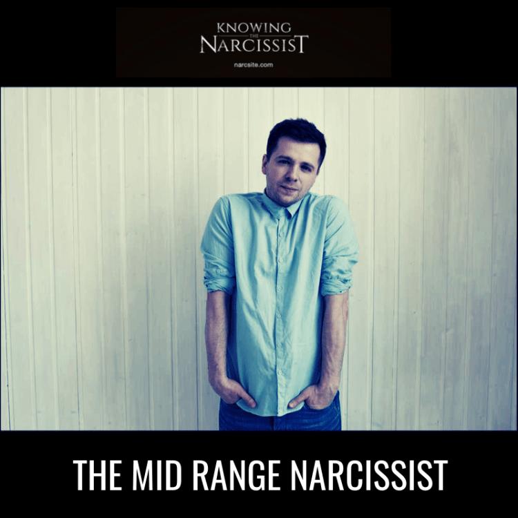 THE MID RANGE NARCISSIST