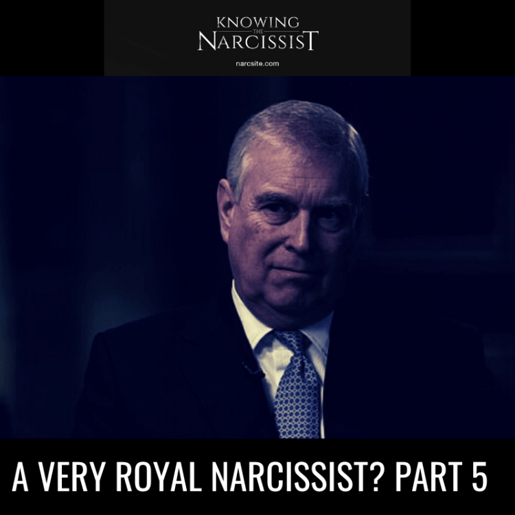 A VERY ROYAL NARCISSIST? PART 5
