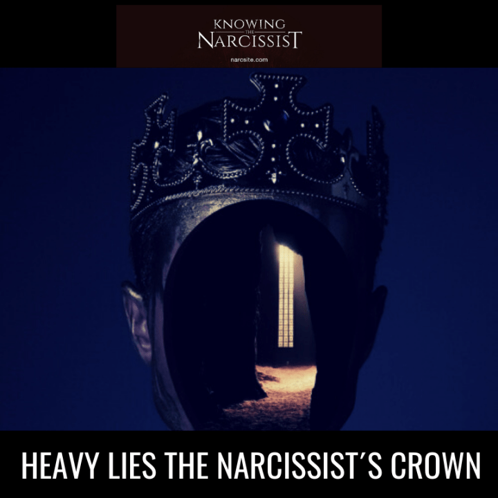 HEAVY LIES THE NARCISSIST´S CROWN