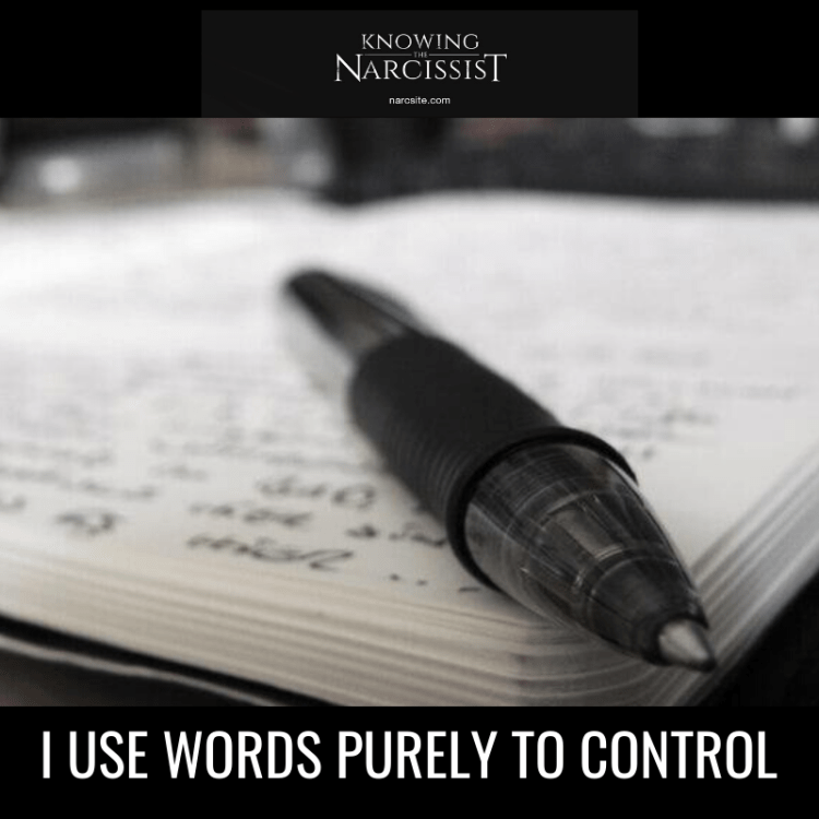 I USE WORDS PURELY TO CONTROL