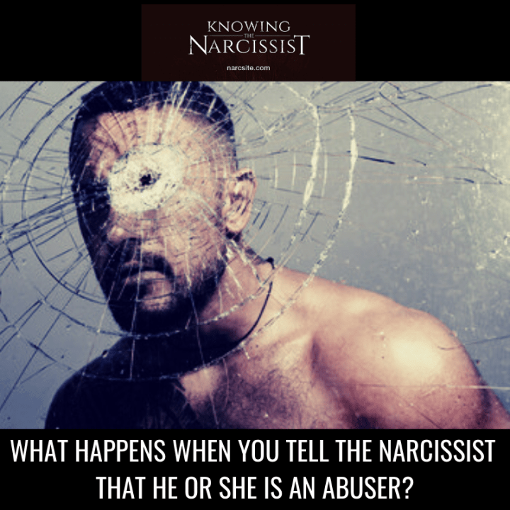 WHAT HAPPENS WHEN YOU TELL THE NARCISSIST THAT HE OR SHE IS AN ABUSER?