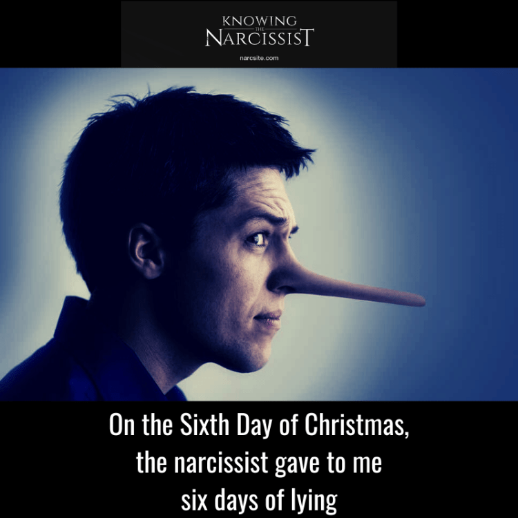 On the Sixth Day of Christmas, the narcissist gave to me six days of lying