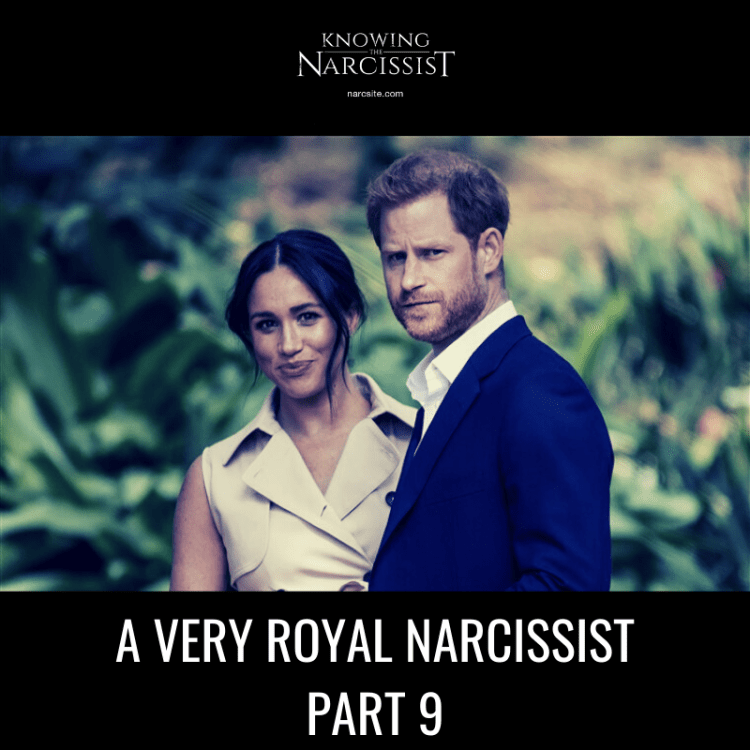 A VERY ROYAL NARCISSIST PART 9