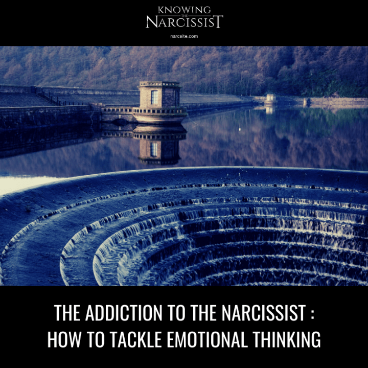 THE ADDICTION TO THE NARCISSIST _ HOW TO TACKLE EMOTIONAL THINKING