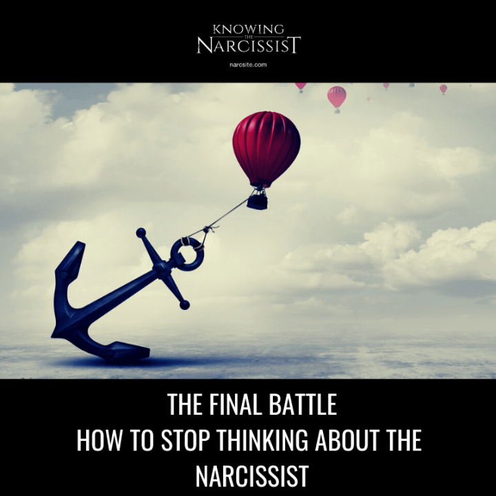 THE FINAL BATTLE HOW TO STOP THINKING ABOUT THE NARCISSIST