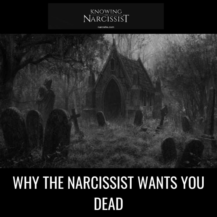 WHY-THE-NARCISSIST-WANTS-YOU-DEAD