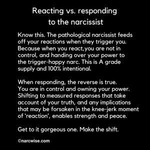 reactings vs. responding to the narcissist