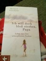 """Rezension """"Ich will doch bloß sterben, Papa: Das Leben mit einer schizophrenen Tochter"""" von Michael Schofield 2"""