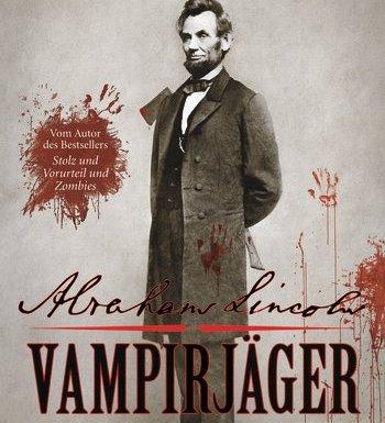 """Rezension vom Buch """"Abraham Lincoln - Vampirjäger"""" von Seth Grahame-Smith 7"""