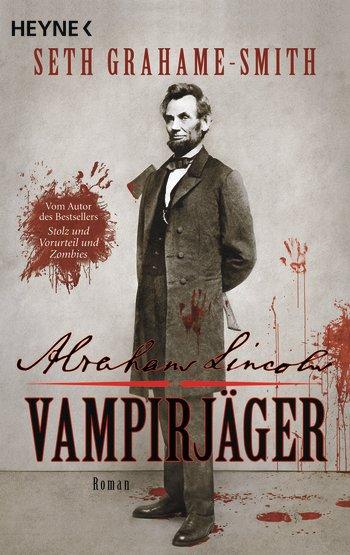 """Rezension vom Buch """"Abraham Lincoln - Vampirjäger"""" von Seth Grahame-Smith 2"""