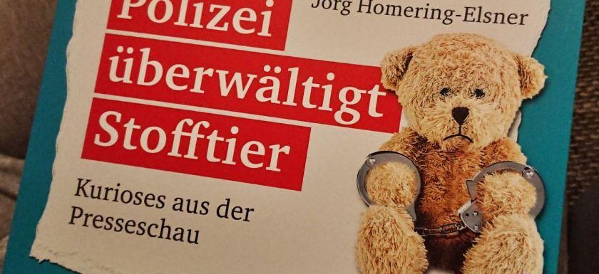"""*Rezension* """"Polizei überwaeltigt Stofftier"""" von Jörg Homering-Elsner 5"""