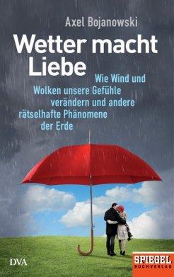 "*Rezension* Axel Bojanowski ""Wetter macht Liebe"" 2"