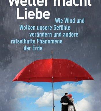 "*Rezension* Axel Bojanowski ""Wetter macht Liebe"" 1"
