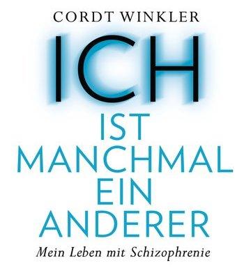 """""""ICH"""" ist manchmal ein anderer von Cordt Winkler *Rezension* 11"""
