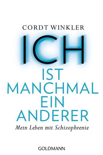 """""""ICH"""" ist manchmal ein anderer von Cordt Winkler *Rezension* 2"""