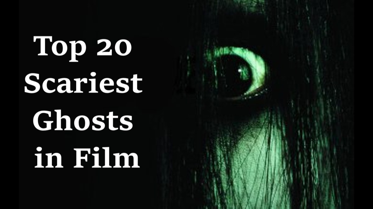 Top 20 Scariest Ghosts in Movies