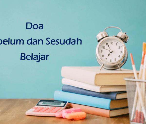 Doa Sebelum dan Sesudah Belajar beserta Adab-adabnya