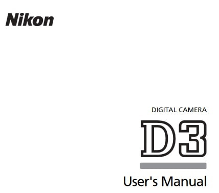 Nikon D3 Manual, Camera Owner User Guide and Instructions