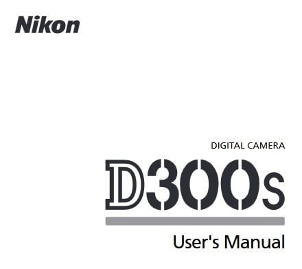 Nikon D300S Manual, Camera Owner User Guide and Instructions