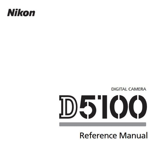 Nikon D5100 Manual, Camera Owner User Guide and Instructions