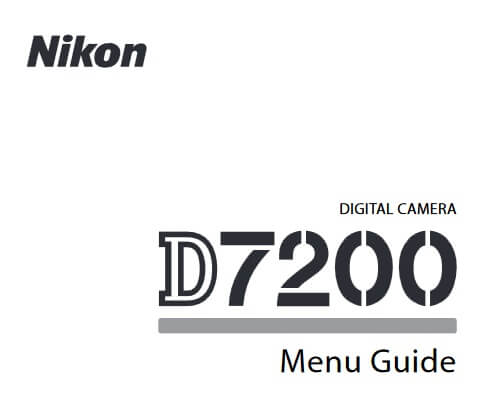 Nikon D7200 Manual, Camera Owner User Guide and Instructions
