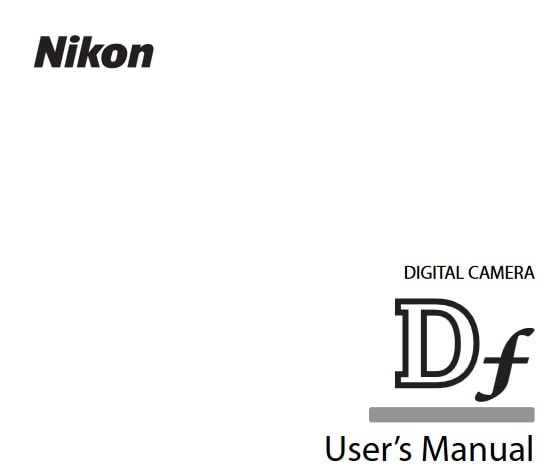 Nikon DF Manual, Camera Owner User Guide and Instruction