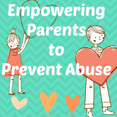 Empowering Parents to Prevent Abuse pt. 1