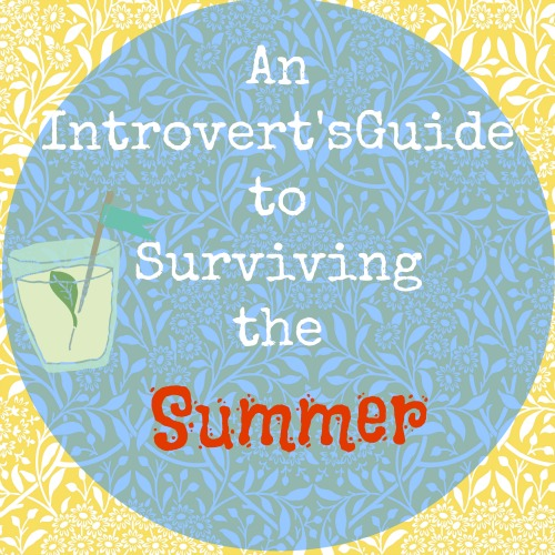 An Introvert's Guide to Surviving the Summer