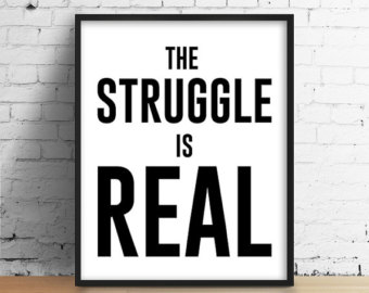 Image result for struggle is real pictures